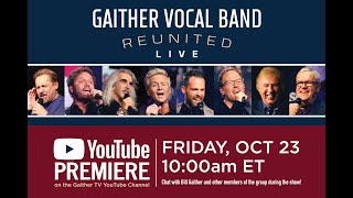 Gaither Vocal Band - Reuฑited LIVE YouTube Premiere