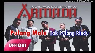 Armada Pulang Malu Tak Pulang Rindu Official Single  Lagu Terbaru 2015