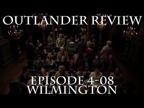Outlander Review: Season 4 Episode 8 - Wilmington