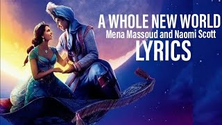 "Mena Massoud and Naomi Scott - A Whole New World (End Title) (Lyrics) [from ""Aladdin"" Soundtrack]"