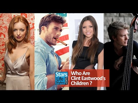 Who Are Clint Eastwood's Children ? 5 Daughters And 2 Sons