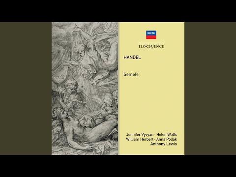 Handel: Semele, HWV 58, Act 1 - See She Blushing Turns Her Eyes