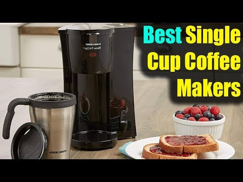 Best Single Cup Coffee Makers On Existing Market 2018 Top 5 Single