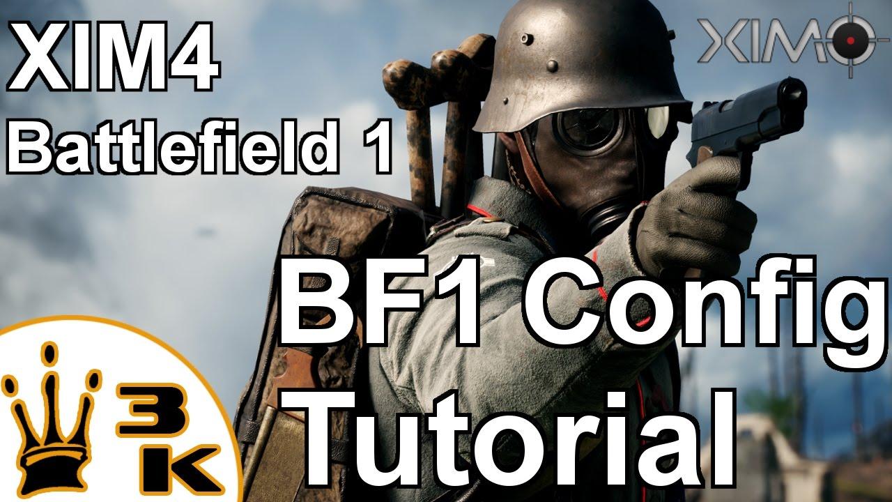 XIM4 - My Battlefield 1 Config Tutorial by XIMGameplay