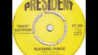 Bugsy Eastwood -  Blackbird Charlie
