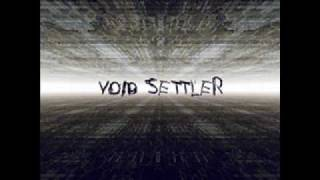 Void Settler - Another Particle Accelerator Reminiscing About Lost Glory