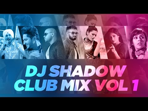 Club Mix - Vol 1 | DJ Shadow Dubai and Dhol Beat International | Latest Punjabi Songs | Speed Recods