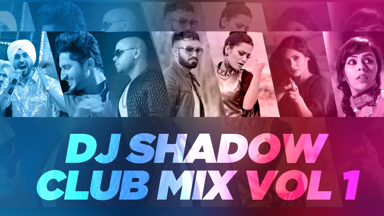 Download Club Mix - Vol 1 | DJ Shadow Dubai and Dhol Beat International | Latest Punjabi Songs | Speed Recods