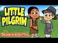 The Little Pilgrim Song ♫ Thanksgiving Dance Songs for Children ♫ Kids Songs ♫ The Learning Station