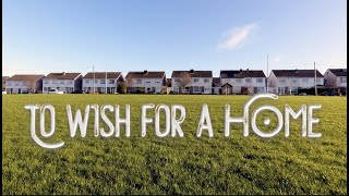 To wish for a home