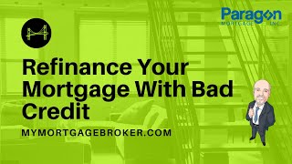 Refinance Your Mortgage With Bad Credit