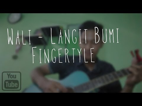Wali - Langit Bumi - Fingerstyle Guitar Cover L Request By My Friend