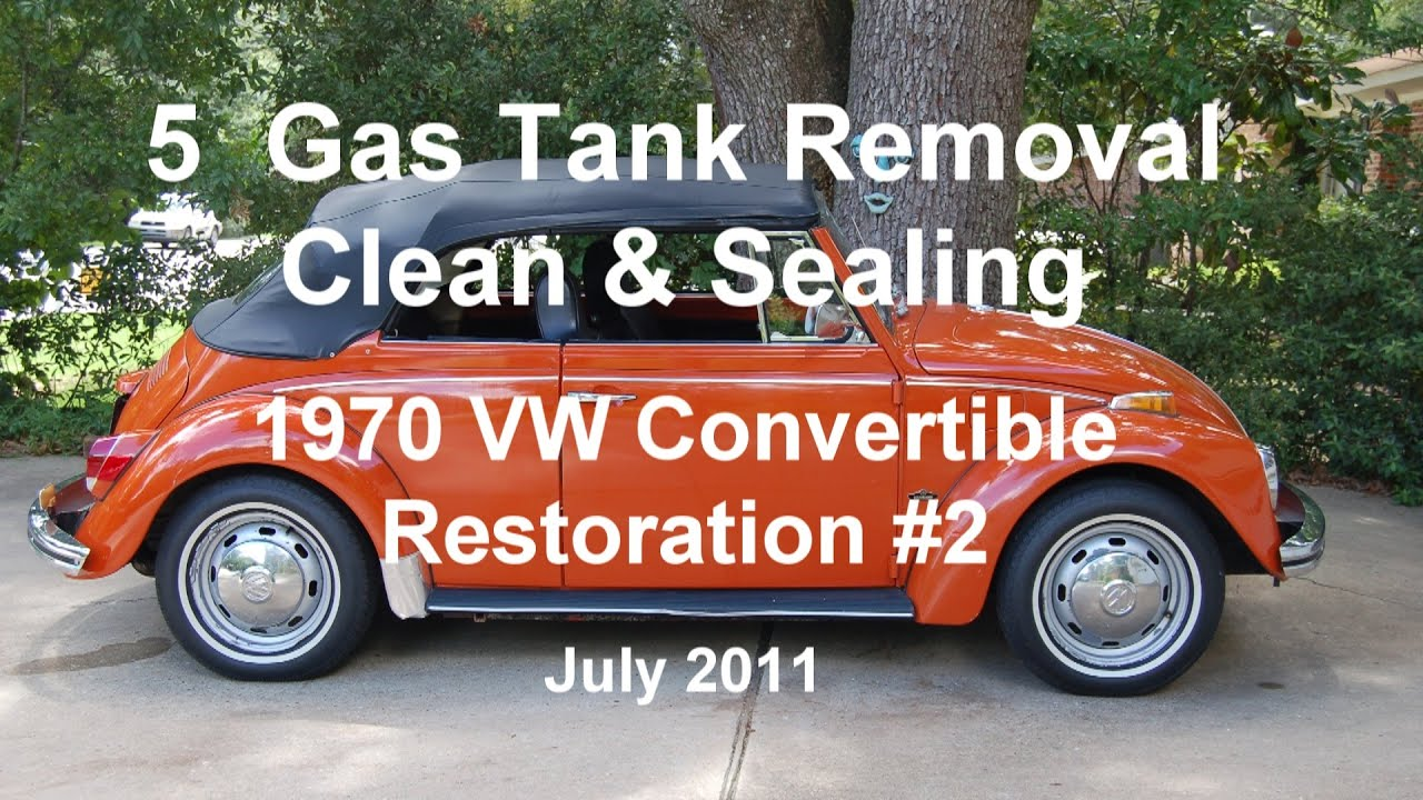 5 Of 44 1970 Vw Beetle Gas Tank Removal Amp Sealing 7 6 2011