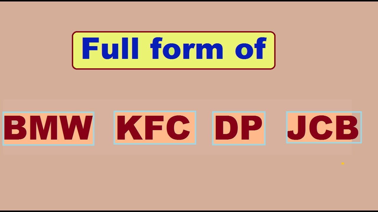 Full form of BMW, KFC, DP and JCB - YouTube