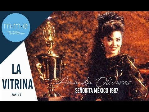 La Vitrina - Amanda Olivares, Señorita Mexico 1987 - Parte 3 / 4