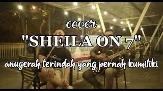 SHEILA ON 7-ANUGERAH TERINDAH YANG PERNAH KUMILIKI||cover MontoQustics