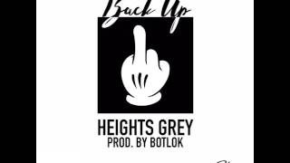 Back Up - Heights Grey (Prod. Botlok)