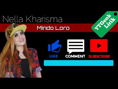 Nella Kharisma - Mindo Loro  - YTGenk Lirik (Official Video Lyric)