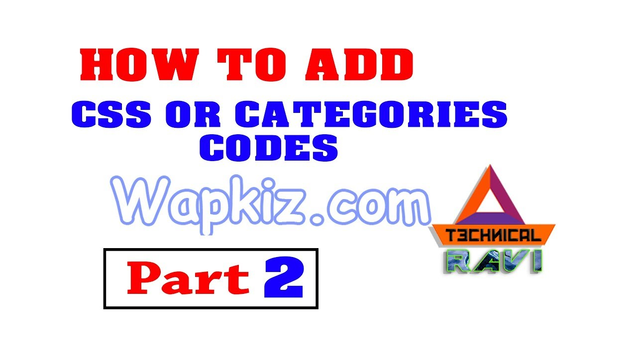 Wapkiz Com How To Add CSS & Select Categories Code Technical Ravi