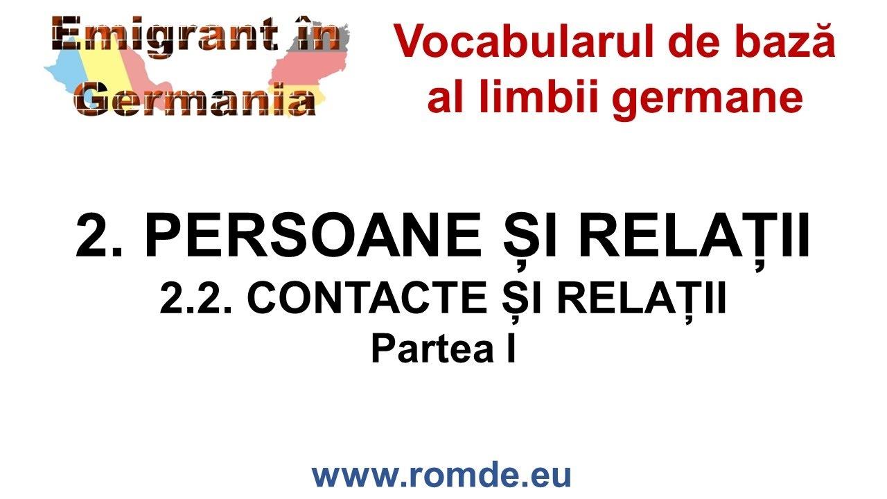 Vocabularul limbii germane - 22 Kontakte und Beziehungen - Contacte si relatii-I