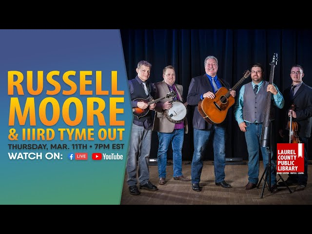 Russell Moore & IIIrd Tyme Out: Full Show