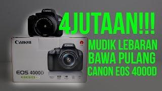 DSLR Murah Untuk Mudik Lebaran Harga 4 Jutaan | Review Canon EOS 4000D