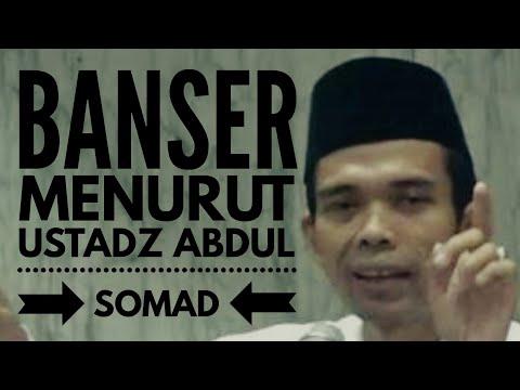 BANSER MENURUT USTADZ ABDUL SOMAD