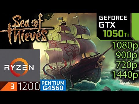 Sea Of Thieves GTX 1050 ti 1080p 900p 720p 1440p Full Game Benchmark Ryzen 3 g4560