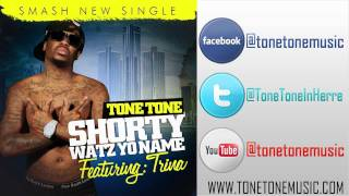 Tone Tone ft. Trina - Shorty Watz Yo Name [OFFICIAL AUDIO]