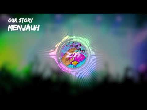Our Story - Menjauh (Official Lyric Video)