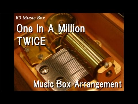 One In A Million/TWICE [Music Box]