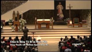 Chúa là Đấng Từ Bi và Nhân Hậu với Lm. Matthew Nguyễn Khắc Hy