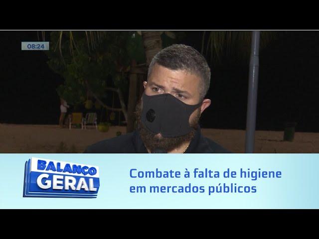 Em Maceió: Fiscalização combate falta de higiene em mercados públicos