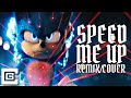 Speed Me Up - SONIC THE HEDGEHOG (Remix/Cover) [feat. NerdOut & FabvL] | CG5