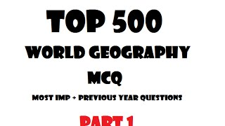 World Geography Top MCQ PART -1 for SSC/IAS/PCS/Railway/Banking