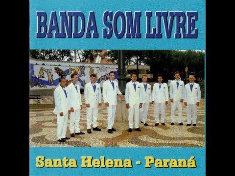 BANDA &39;&39;SOM LIVRE&39;&39; de Santa Helena - PR 1999  Completo