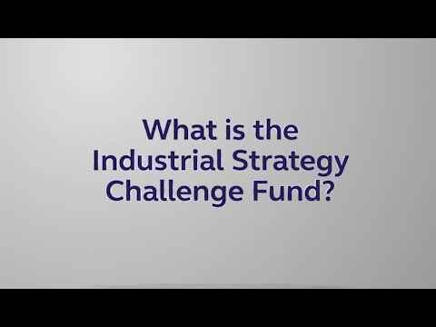 What is the Industrial Strategy Challenge Fund?