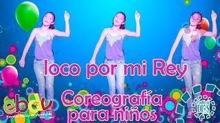 Repeat youtube video EBDV / Loco por mi Rey / COREOGRAFÍA PARA NIÑOS
