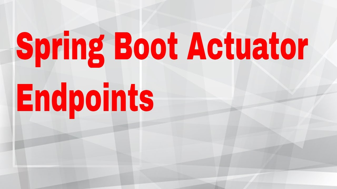 Spring Boot Actuator Endpoints : 2017