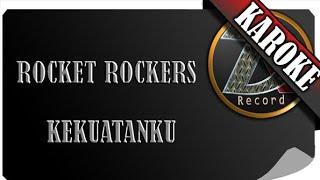 ROCKET ROCKERS - KEKUATANKU ( KAROKE )