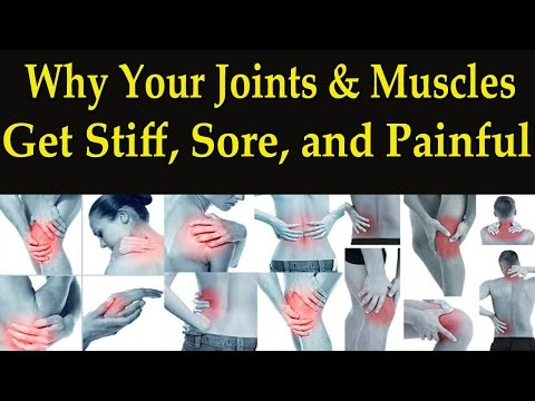 Why Your Joints Muscles Get Stiff Sore And Painful