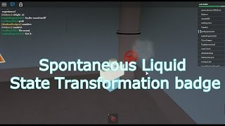 Roblox: Spontaneous Liquid State Transformation Badge - Innovation Research Labs -