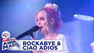 Anne-Marie - Rockabye & Ciao Adios | Live At Capital Up Close | Capital