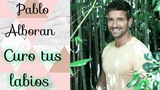Pablo Alborán - curo tus labios traduction français [SPANISH-FRENCH]