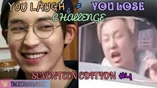 YOU LAUGH = YOU LOSE! CHALLENGE : SEVENTEEN (세븐틴) EDITION #4