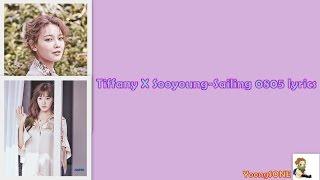 Tiffany & Sooyoung - Sailing 0805 lyrics HAN/ROM/ENG