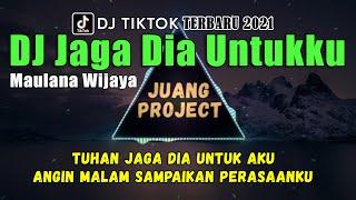 Dj Jaga Dia Untukku (Maulana Wijaya) Tuhan Jaga Dia Untuk Aku   dj tiktok terbaru 2021 full bass