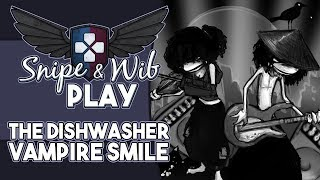Snipe and Wib Play: The Dishwasher: Vampire Smile
