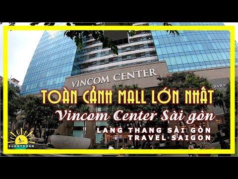 Toàn Cảnh MALL LỚN NHẤT SÀI GÒN   Vincom Center Sài Gòn   Lang Thang Sài Gòn
