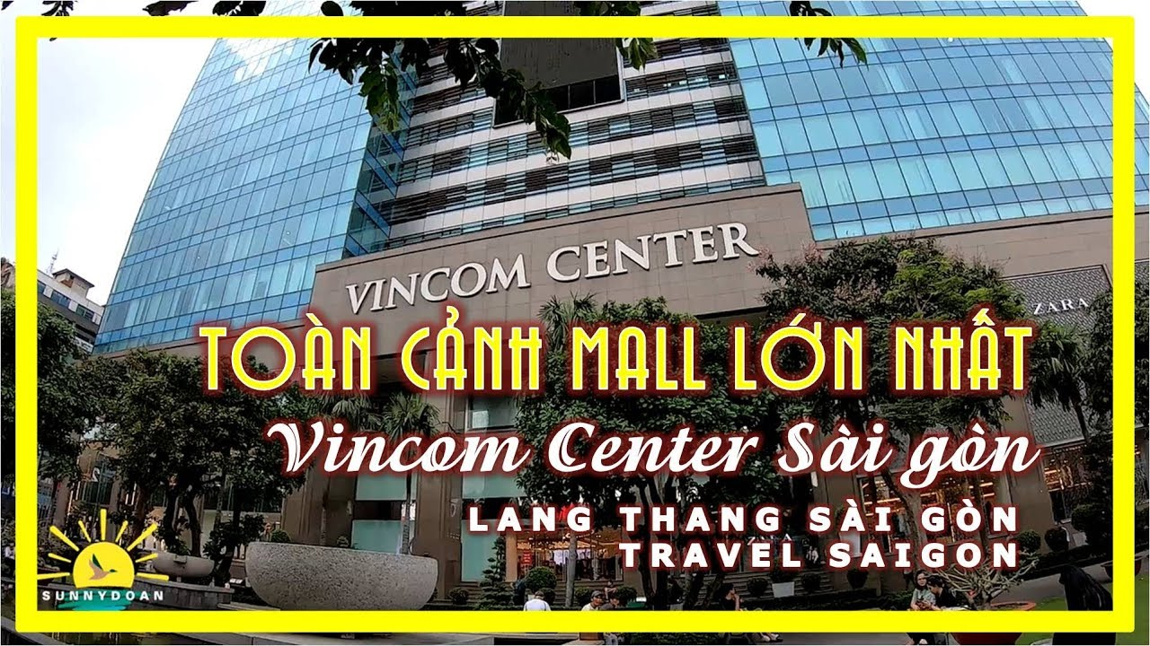 Toàn cảnh MALL LỚN NHẤT SÀI GÒN | Vincom Center Sài gòn | lang thang Sài gòn